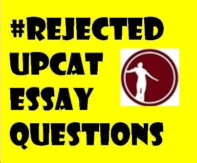List of rejected upcat essay questions